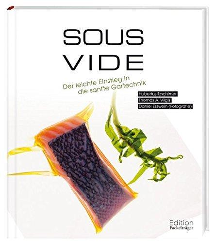 Sous-Vide – Der Einstieg in die sanfte Gartechnik